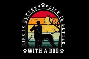 a vida é melhor com um design de silhueta de mercadoria de cachorro vetor