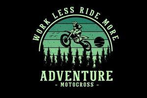 trabalhe menos, ande mais design de silhueta de motocross vetor