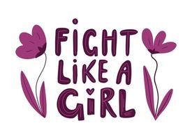 lute como uma garota. mão desenhada cartoon lettering frase com flores. vetor