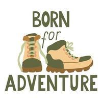 nascido para o pôster de aventura com botas de caminhada e letras vetor