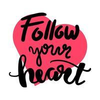 Siga seu coração vetor