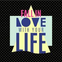 Caia no amor com sua vida.
