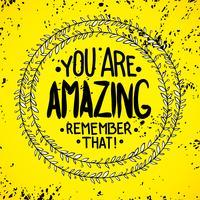Você é incrível. lembre-se disso. Citações inspiradas