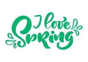 Frase de rotulação de caligrafia eu amo a primavera vetor