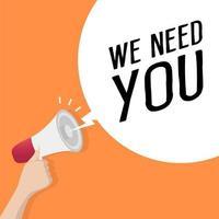 mão segurando um alto-falante ou megafone com balão, precisamos de você. conceito de anúncio. vetor
