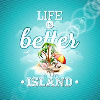 A vida é melhor na citação de inspiração da ilha com ilha paradisíaca vetor