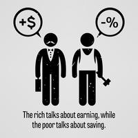 Os ricos falam em ganhar, enquanto os pobres falam em poupar. vetor