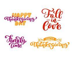 Conjunto de frases de caligrafia feliz dia de ação de Graças, queda para amar, tempo para a família. A família do feriado cita a rotulação do texto. Elemento de tipografia design gráfico cartão postal ou cartaz. Mão escrita vector