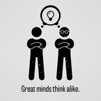 Mentes brilhantes pensam igual. vetor