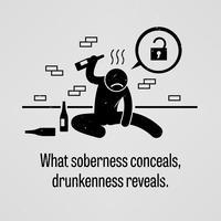 O que a sobriedade oculta, a embriaguez revela. vetor