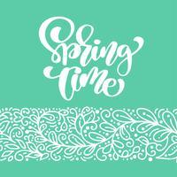 Tempo de primavera. Caligrafia de mão desenhada e pincel caneta lettering