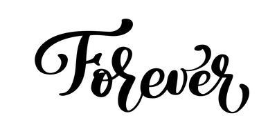 Forever Hand drawn text. Citação de rotulação de mão na moda, gráficos de moda, impressão de arte para cartazes e design de cartões. Citar isolado caligráfico em tinta preta. Ilustração vetorial