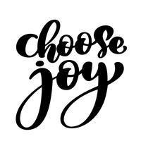 escolha a mão de alegria rotulação inscrição citação positiva, motivacional e inspirador cartaz, caligrafia texto ilustração vetorial, isolada na ilustração branca