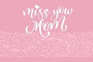 Saudades de mamãe cartão vector caligráfico inscrição frase. Feliz dia das mães vintage mão letras citação ilustração texto