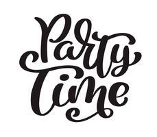 Mão desenhada cartão de tempo de festa de texto. Rotulação de verão. Ilustração de tinta. Caligrafia de escova moderna. Isolado no fundo branco. Caligrafia, frase, lettering, palavra, gráfico vetor
