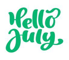 Olá, julho, letras de texto vetorial de impressão. Ilustração minimalista de verão. Frase de caligrafia isolado no fundo branco vetor