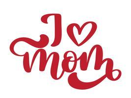 Eu amo mamãe. Texto de letras manuscritas para cartão para o dia das mães vetor