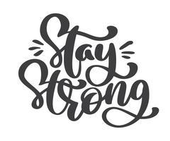 Fique com texto forte. Letras de férias mão desenhada de vetor
