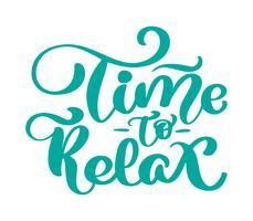 Tempo de texto vintage vector para relaxar a mão desenhada letras frase