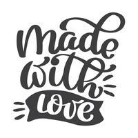Feito com letras de mão de amor vetor
