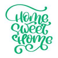 Texto home doce da HOME caligráfica verde das citações. Cartaz de tipografia de rotulação de mão. Para cartazes de boas-vindas, cartões, enfeites para casa. Ilustração vetorial