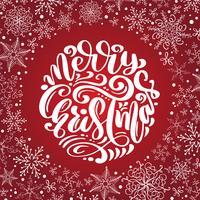 Texto de vetor de caligrafia feliz Natal com flocos de neve. Projeto de rotulação no fundo vermelho. Tipografia criativa para o cartaz de presente de saudação de feriado. Faixa de estilo de fonte