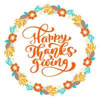 Texto de caligrafia feliz Ação de Graças com grinalda, vetor tipografia ilustrada isolada no fundo branco. Citação de letras positivas. Escova moderna desenhada de mão para t-shirt, cartão