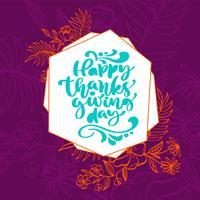 Feliz dia de ação de Graças mão escrita texto de rotulação de caligrafia com ramos florescer. Outono de cartaz de tipografia desenhada de mão. Estilo de ilustração vintage de vetor