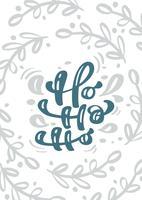 Ho-ho-ho vector caligrafia letras Ho texto. Cartão escandinavo de Natal. Ilustração de mão desenhada de textura floral. Objetos isolados
