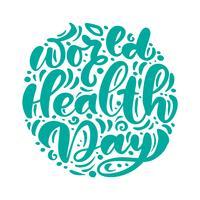 Caligrafia letras vector texto dia de saúde do mundo. Conceito de estilo escandinavo para 7 de abril, celebração mão desenhada para cartão postal, cartão, modelo de banner. Tipografia de rotulação de vetor