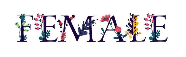 a mulher de inscrição em inglês. vetor. cartas. vida feminina e flor. o poder da vida selvagem. flores e botões em torno das letras. estilo simples. logotipo para produtos femininos. composição do herbário. vetor