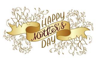 Texto feliz do vintage do vetor do dia de mães no fundo da fita do ouro. Caligrafia, lettering, ilustração, EPS10