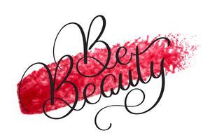 Seja texto da beleza no fundo vermelho acrílico. Mão desenhada caligrafia letras ilustração vetorial Eps10 vetor