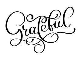 Cartão postal desenhado de mão grata. Letras de vetor para o dia de ação de Graças. Ilustração de tinta. Caligrafia de escova moderna. Isolado no fundo branco
