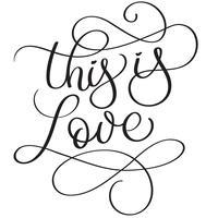 Esta é palavras do amor no fundo branco. Mão desenhada caligrafia letras ilustração vetorial Eps10
