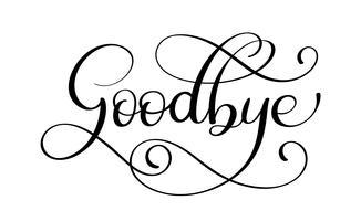 Palavra de rotulação de caligrafia manuscrita adeus. ilustração vetorial no fundo branco