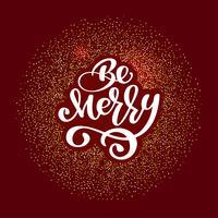 Seja alegre rotulando frase da caligrafia do feriado do Natal e do ano novo no fundo vermelho. Tipografia de tinta pincel divertido para sobreposições de foto t-shirt design de cartaz flyer impressão