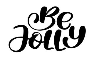 Seja frase alegre do Natal da rotulação da caligrafia escrita em um círculo. Letras desenhadas de mão. texto vetorial para sobreposições de foto de cartões de design vetor