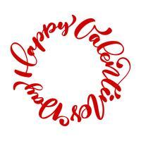 cartaz vermelho feliz da tipografia do dia de Valentim com o texto escrito à mão da caligrafia escrito em um círculo, isolado no fundo branco. Ilustração vetorial