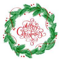 Feliz Natal caligrafia Lettering texto e uma coroa de flores com galhos de árvore do abeto. Ilustração vetorial