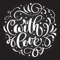 Com amor mão letras escritas num quadro-negro. caligrafia andmade feliz cartão de dia dos namorados, citação romântica para cartões de design, convites de férias