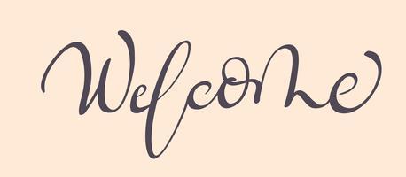 Palavra bem-vindo. Caligrafia, lettering, vetorial, ilustração, EPS10 vetor