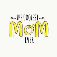 A mãe mais legal que já tipografia vetor