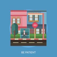 Seja paciente ilustração conceitual Design vetor