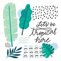 Formas orgânicas com folhas tropicais e inspiradora citação vetor
