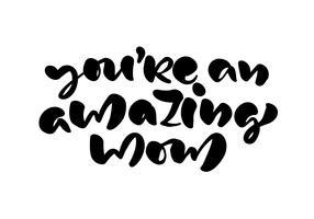 Você é uma mãe incrível lettering texto de caligrafia preta vector.