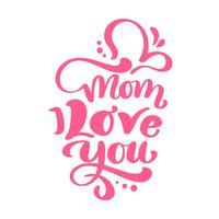 Texto da mamã eu te amo para o dia de mães feliz. Frase de caligrafia vermelha de rotulação de vetor. Vintage moderno mão desenhadas citações. Melhor mãe já ilustração