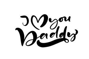 Eu te amo paizinho que rotula o texto preto da caligrafia do vetor para o dia de pai feliz. Frase manuscrita vintage moderna letras. Melhor pai já ilustração