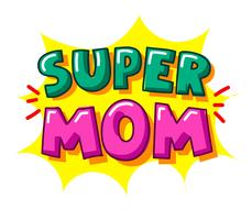 Tipografia Super Mom vetor