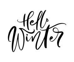 Olá inverno - texto de letras manuscritas preto e branco. Frase de férias inscrição ilustração vetorial de caligrafia, banner de tipografia com script de escova